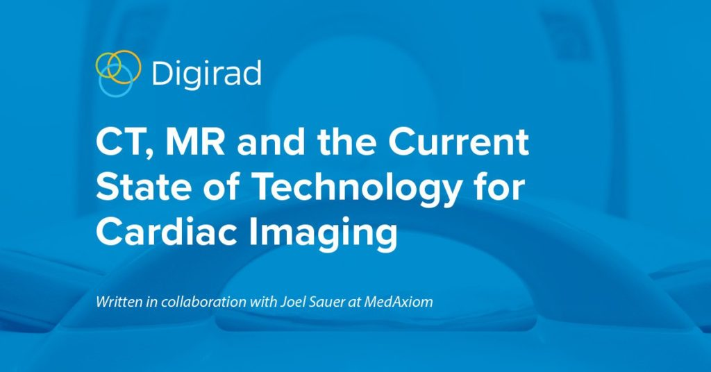 CT, MR and the Current State of Technology for Cardiac Imaging